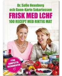 Frisk med LCHF – 100 recept, av Sofie Hexeberg