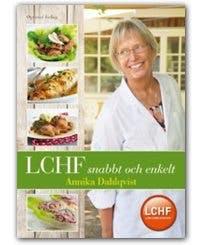 LCHF snabbt och enkelt, av Annika Dahlqvist