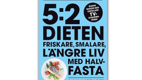 Recension av 5:2-dieten: Periodisk fasta möter fettsnål kalorifixering