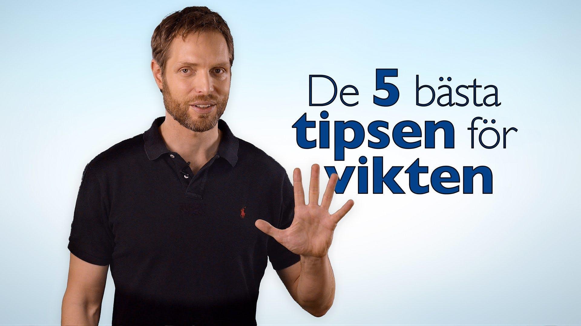 De 5 bästa tipsen för vikten