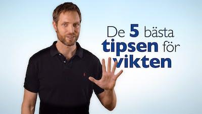 De fem bästa tipsen för vikten