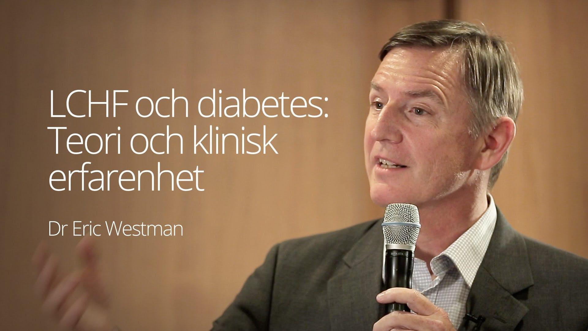 Dr. Eric Westman - LCHF och diabetes: Teori och klinisk erfarenhet (LCC 2016)