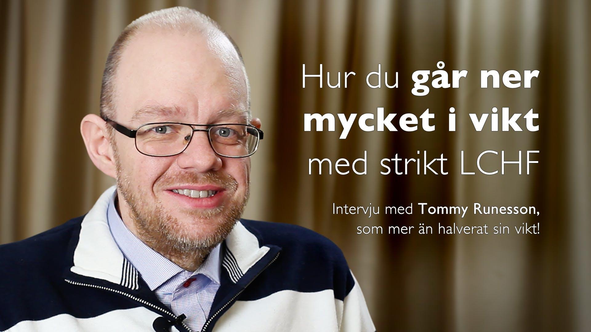 Hur du går ner mycket i vikt med strikt LCHF –Tommy Runesson