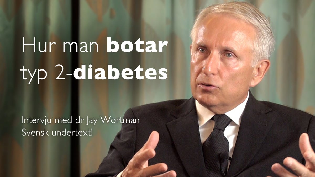 Så botar man typ 2-diabetes – dr Jay Wortman