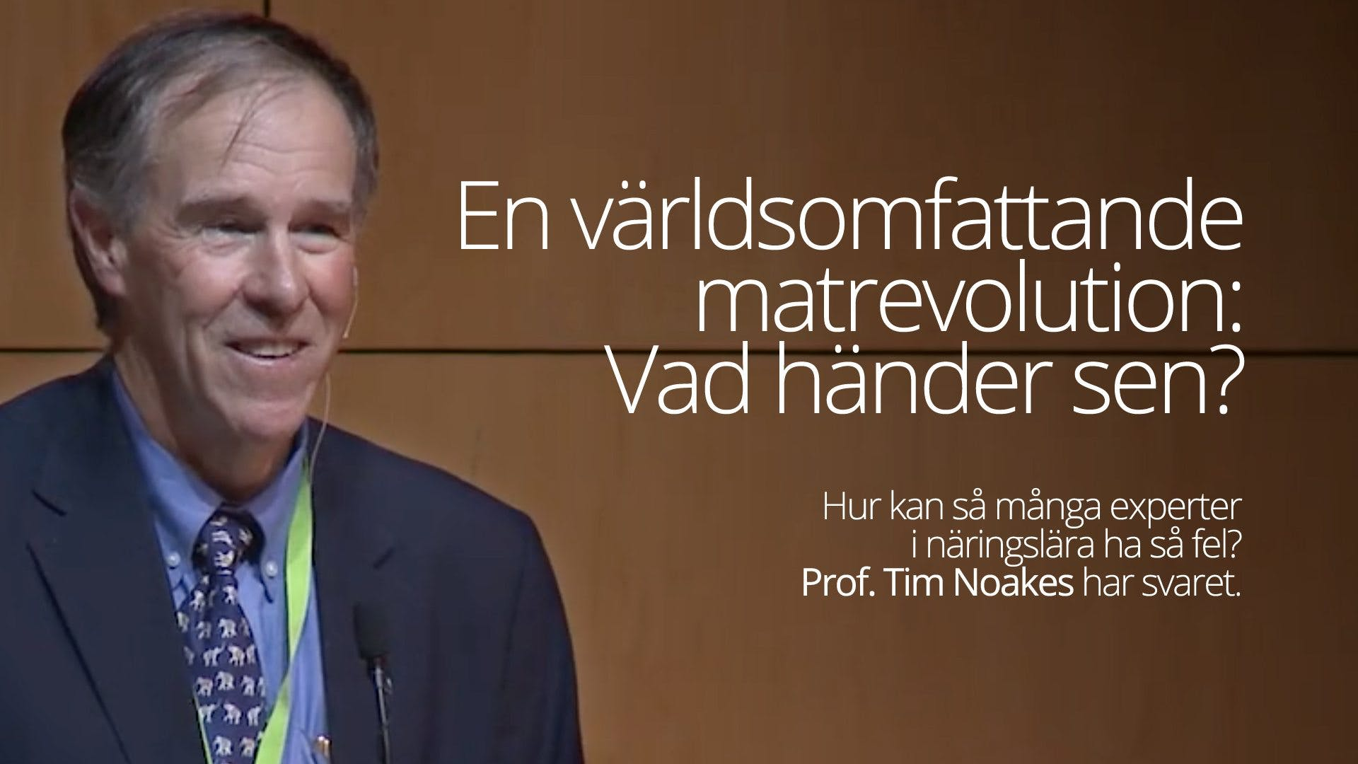 A World Wide Revolution, What Is Next? – Prof. Tim Noakes