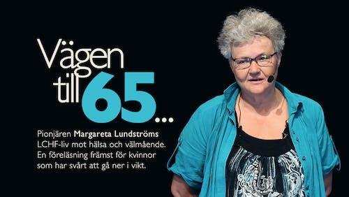 Vägen till 65 –Margareta Lundström