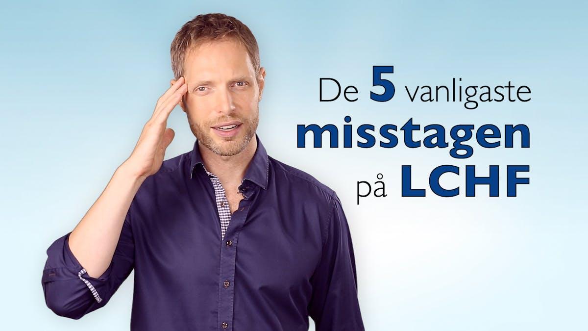 De 5 vanligaste misstagen på LCHF