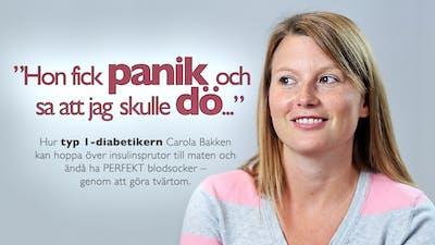 """""""Hon fick PANIK och sade att jag skulle DÖ..."""" –Carola Bakken"""