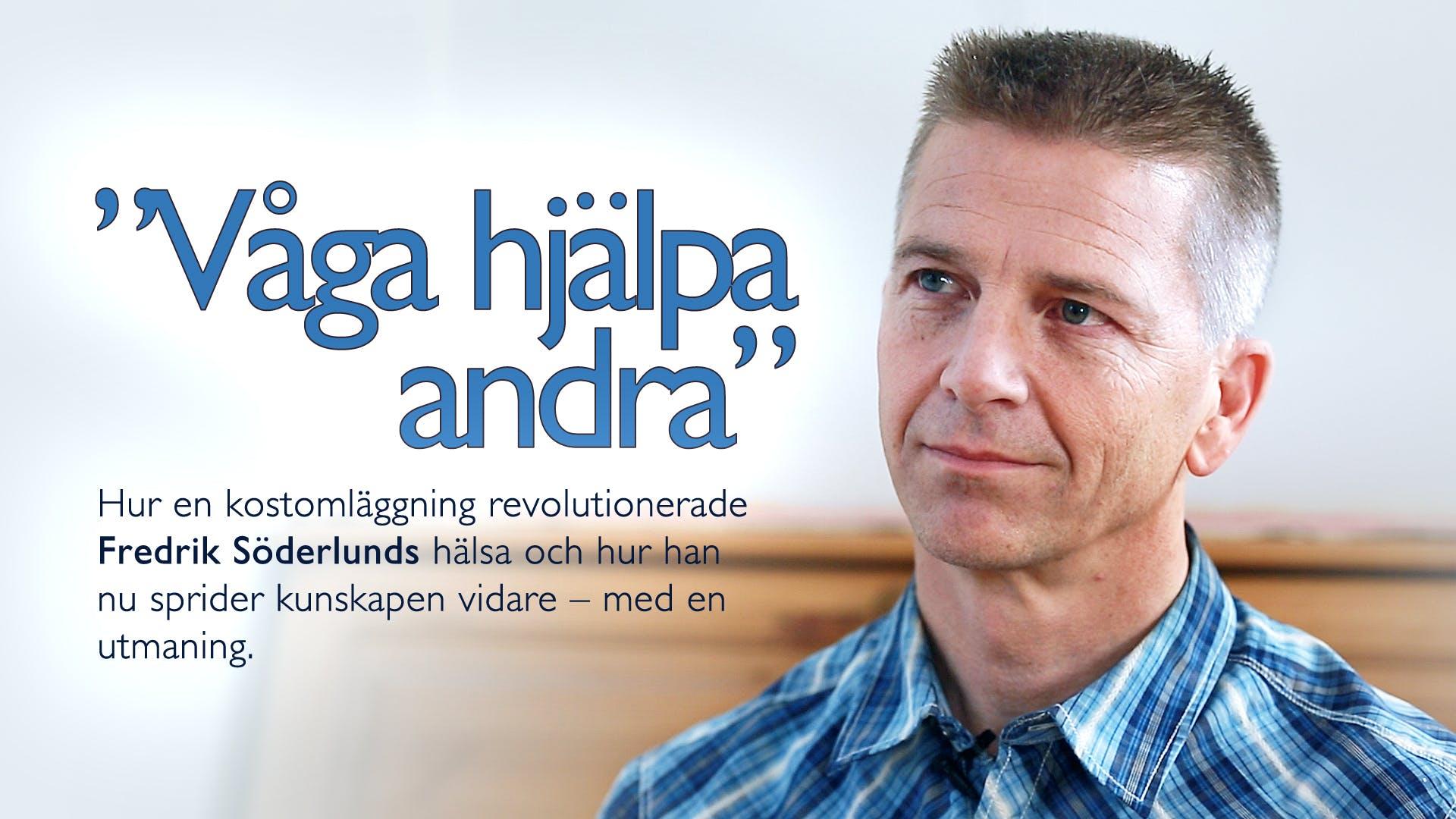 """""""Våga hjälpa andra"""" –Fredrik Söderlund"""