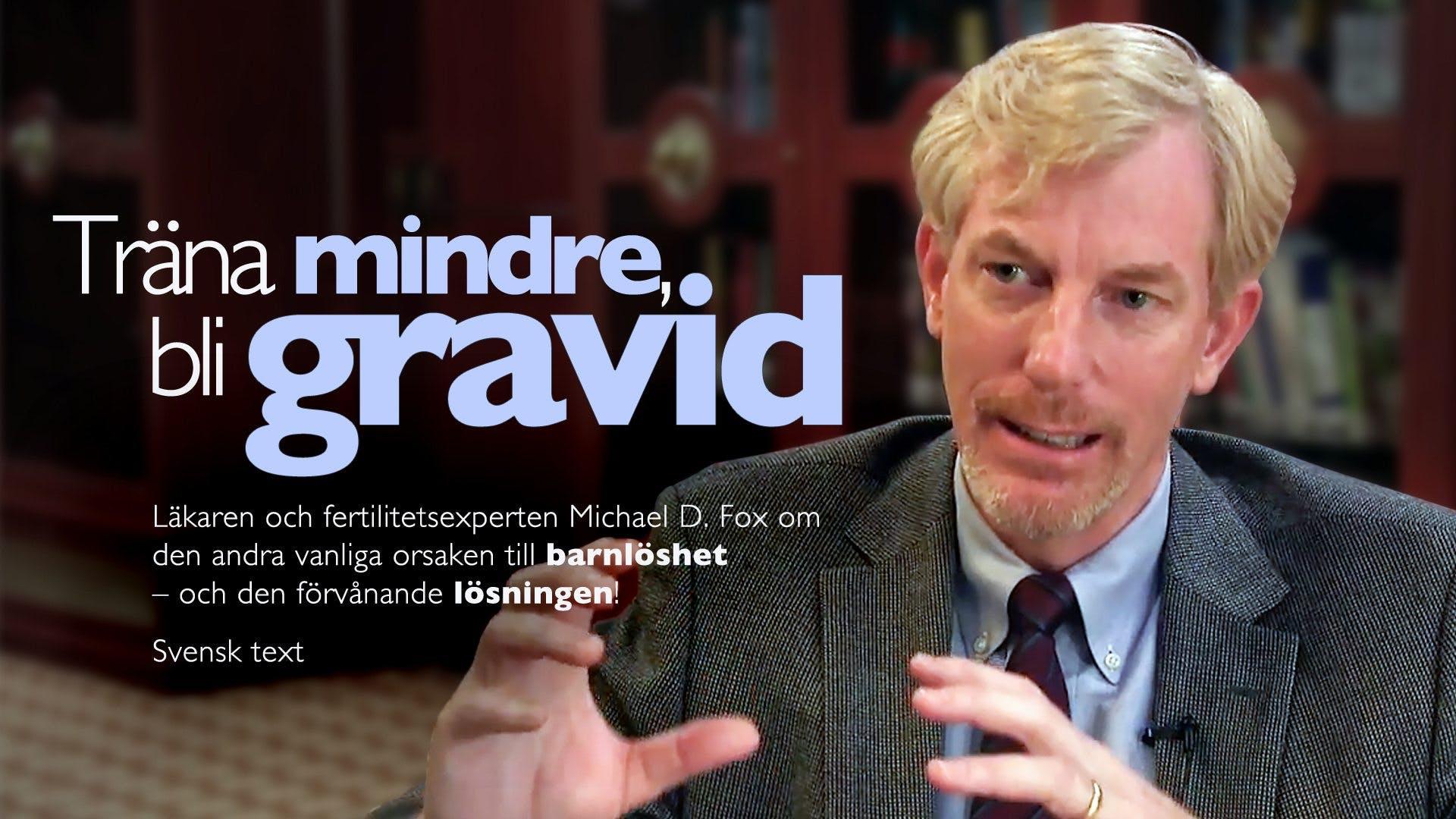 Stressa mindre, bli gravid –Michael Fox 2