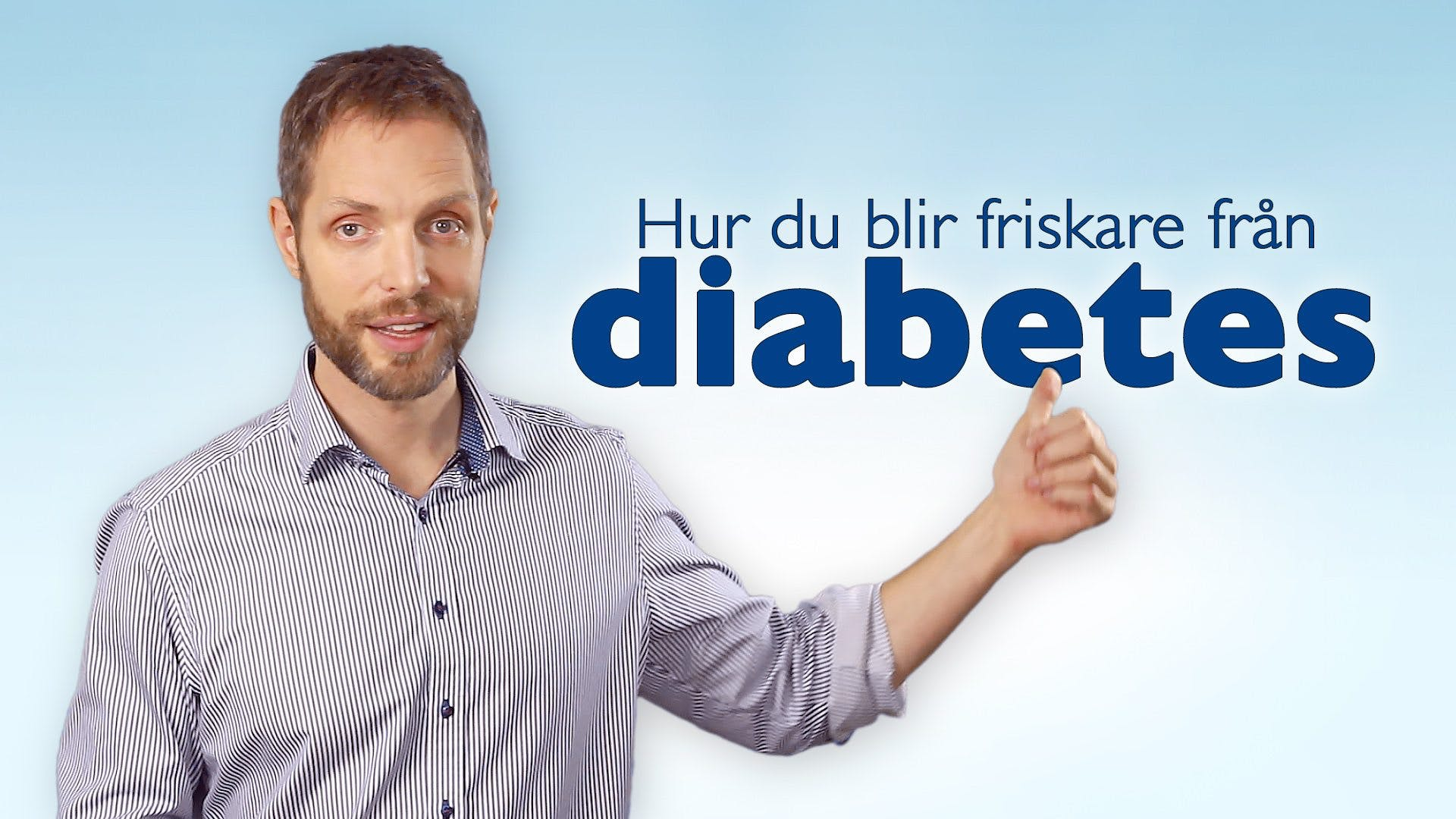 Hur du blir friskare från diabetes – introduktion