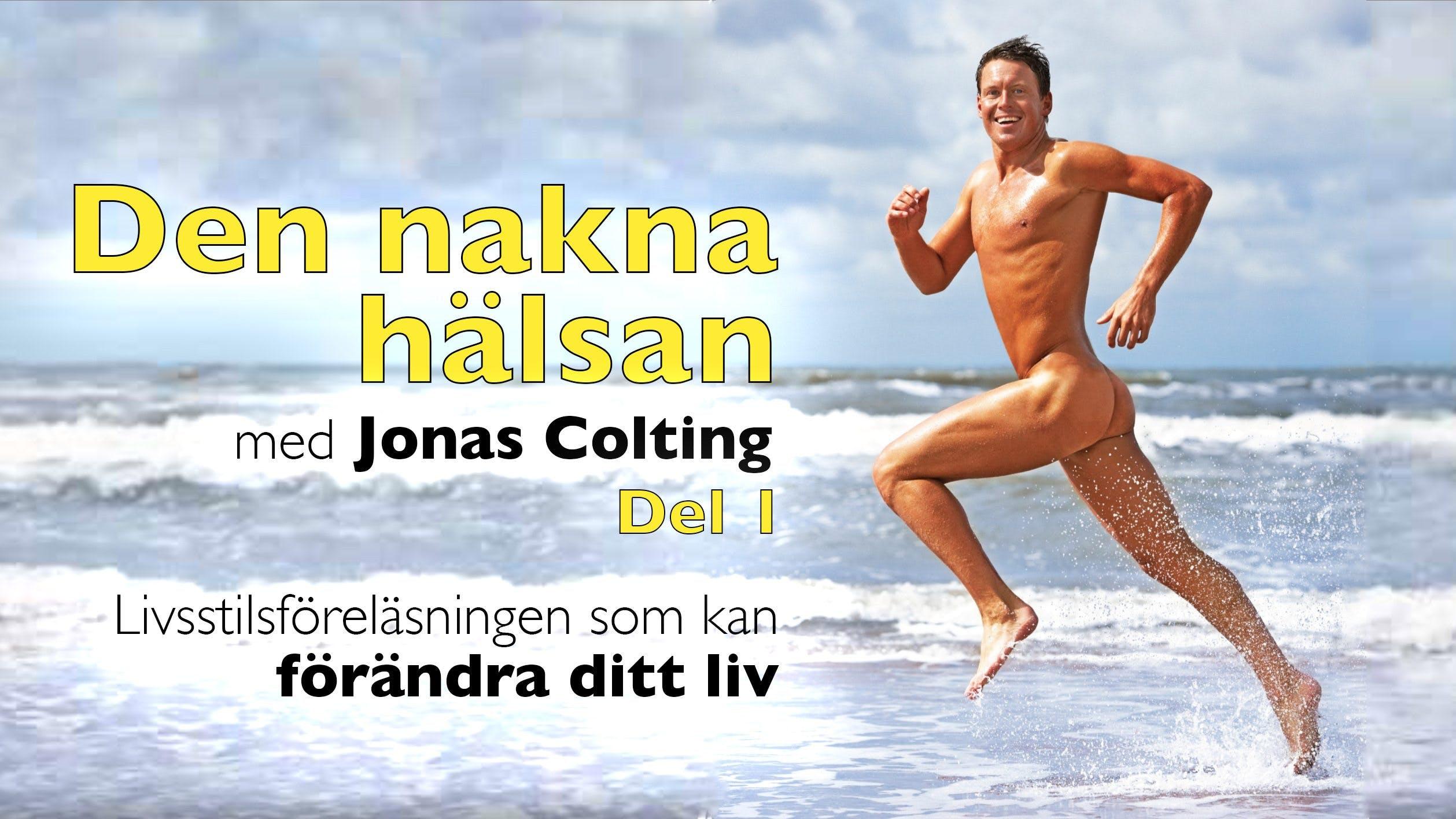 Den nakna hälsan! Del 1 –Jonas Colting