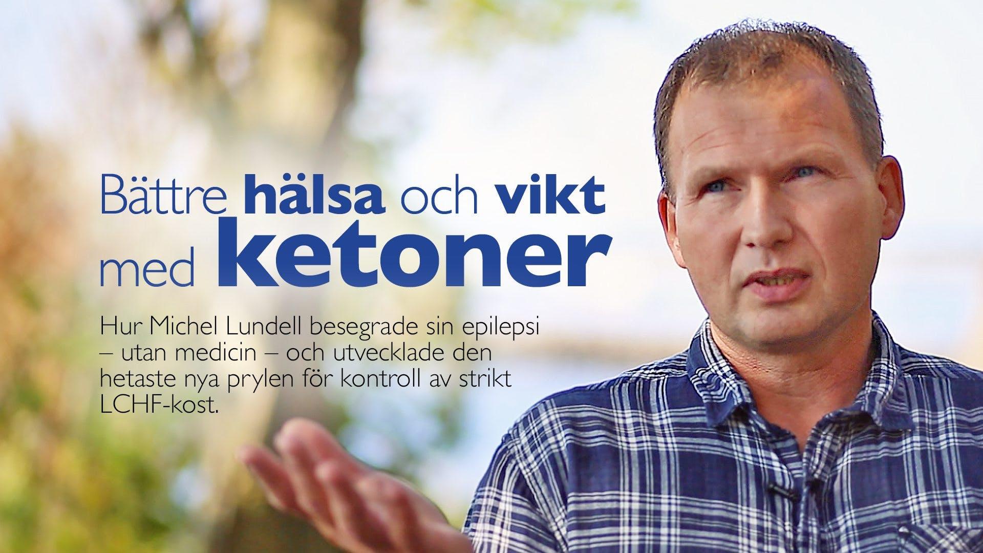 Bättre hälsa och vikt med ketoner - intervju med Michel Lundell - Ketonix