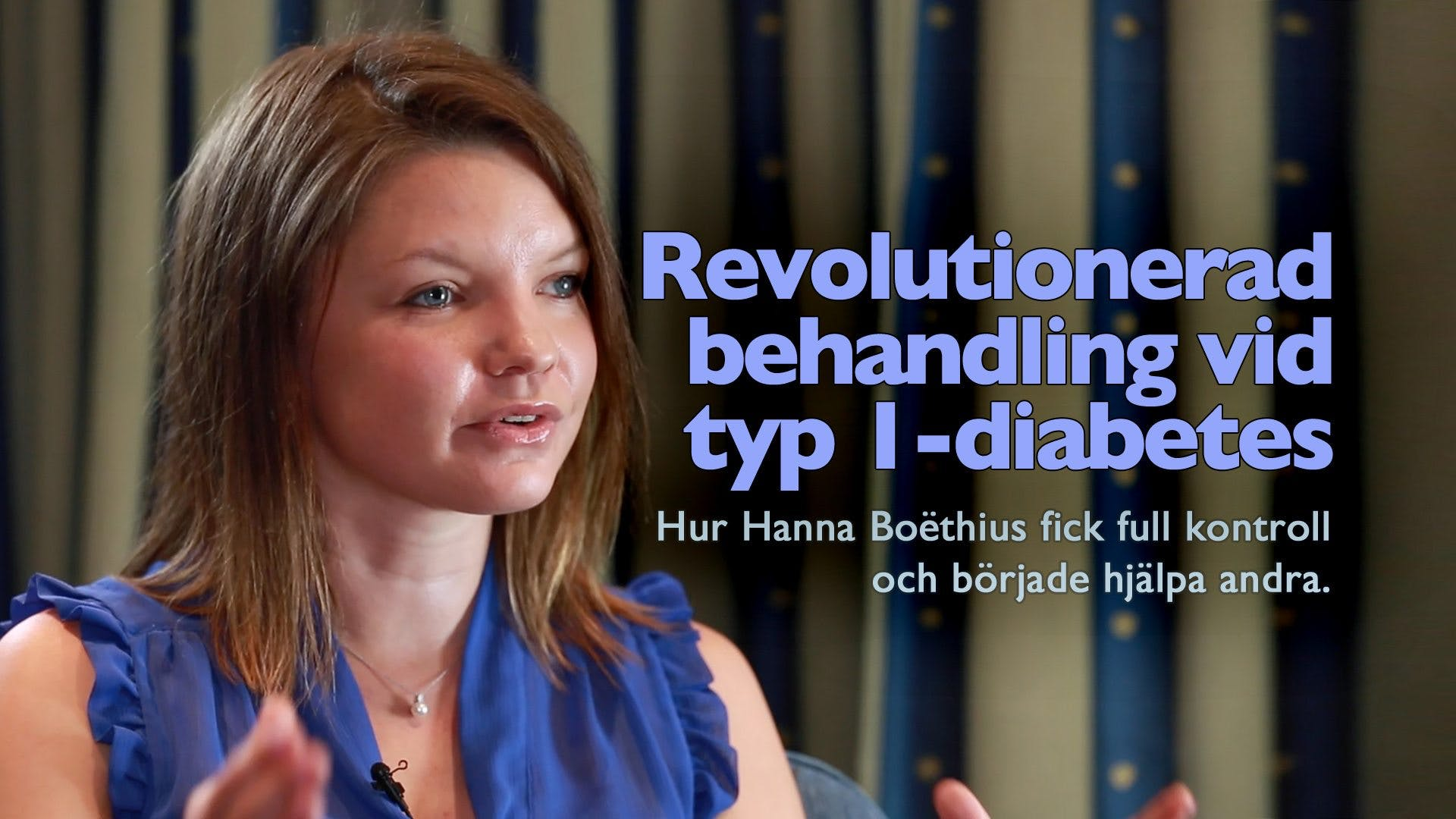 A Revolutionary Treatment of Type 1 Diabetes – Hanna Boëtius