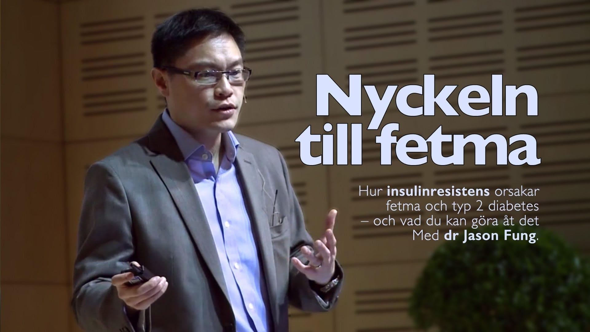 Nyckeln till fetma – Dr Jason Fung