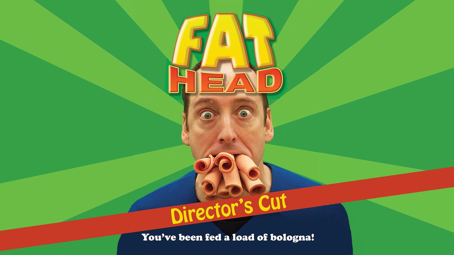 Fat Head Directors Cut