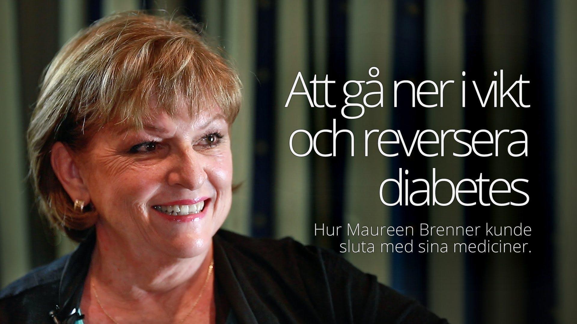 Gå ner i vikt och bota typ 2-diabetes - Maureen Brenner (1080p)