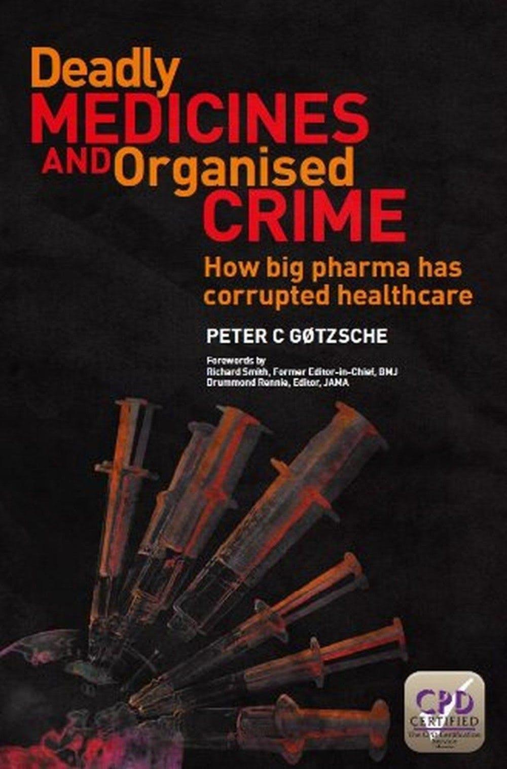 Dödliga mediciner och organiserad brottslighet: Hur läkemedelsindustrin har korrumperat sjuk- och hälsovården