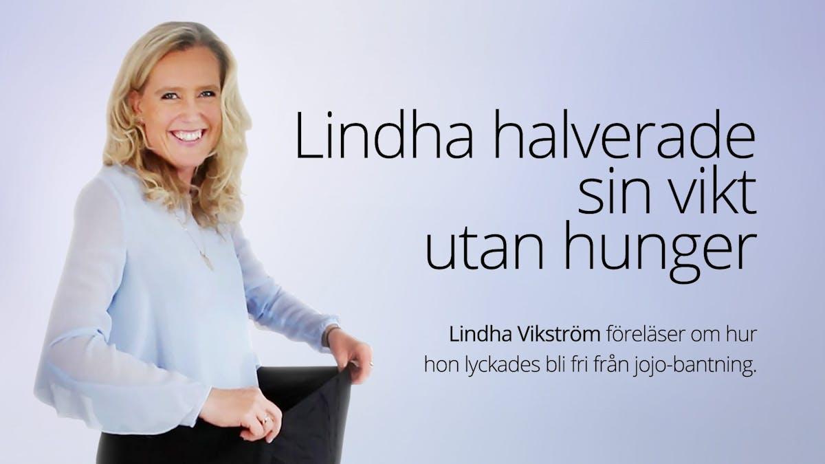 Hur Lindha halverade sin vikt utan hunger