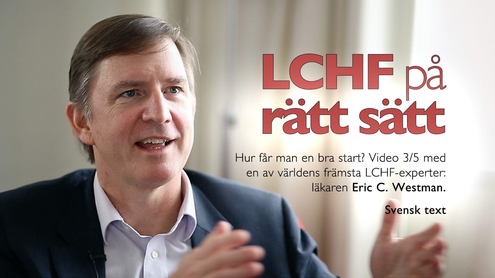 LCHF på rätt sätt – Eric Westman 3