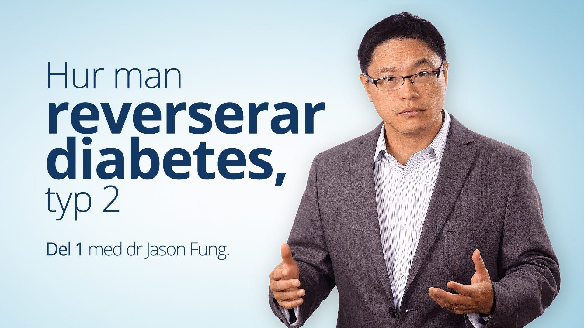 Hur man reverserar typ 2-diabetes – Dr Jason Fung