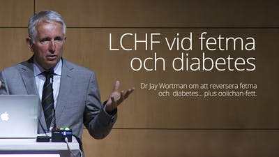 Dr Jay Wortman SA –LCHF vid fetma och diabetes