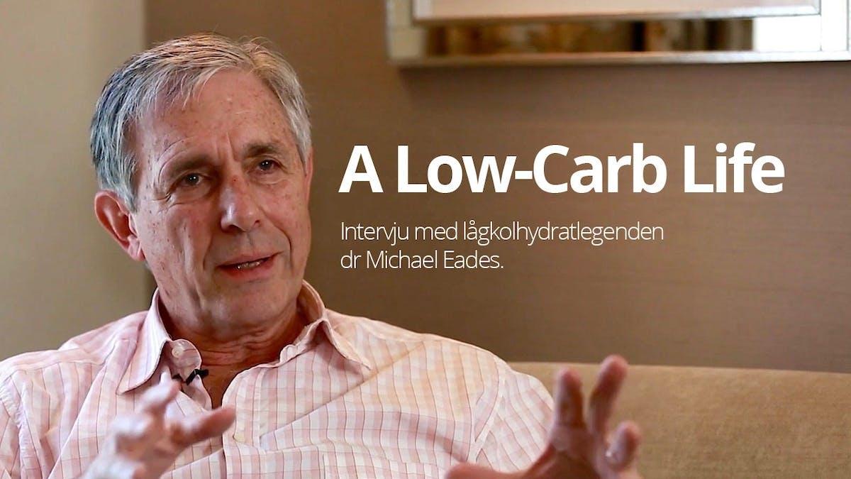 A Low-Carb Life – intervju med lågkolhydratlegenden dr Michael Eades
