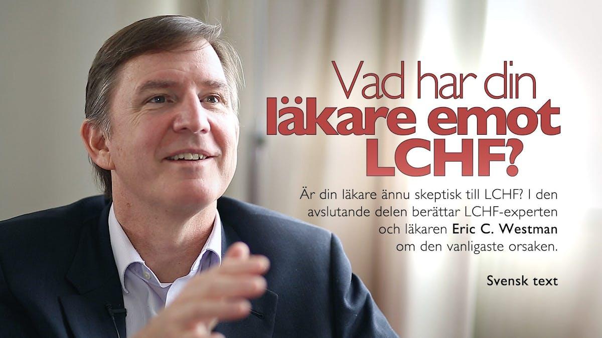 Varför gillar inte alla läkare LCHF?