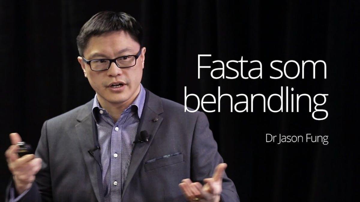 Fasta som behandling –dr Jason Fung