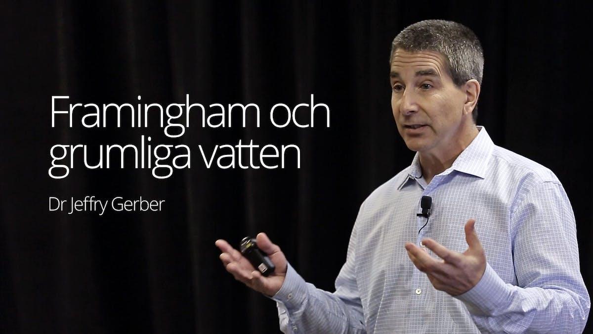 Framingham och grumliga vatten –dr Jeffry Gerber