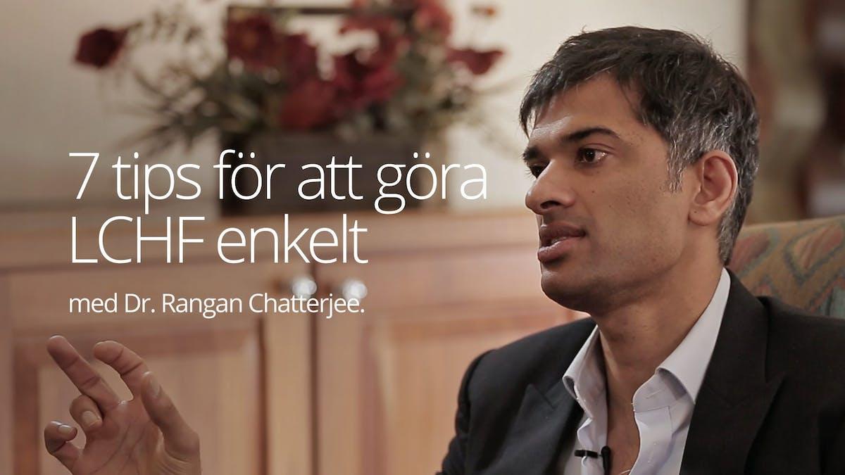 Rangan Chatterjee -  Sju tips för att göra LCHF enkelt