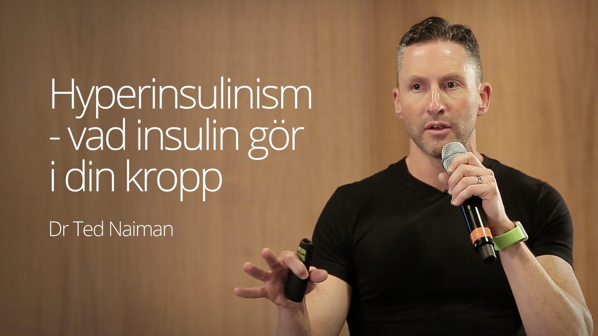 Hyperinsulinism – vad insulin gör i kroppen – föreläsning med dr Ted Naiman
