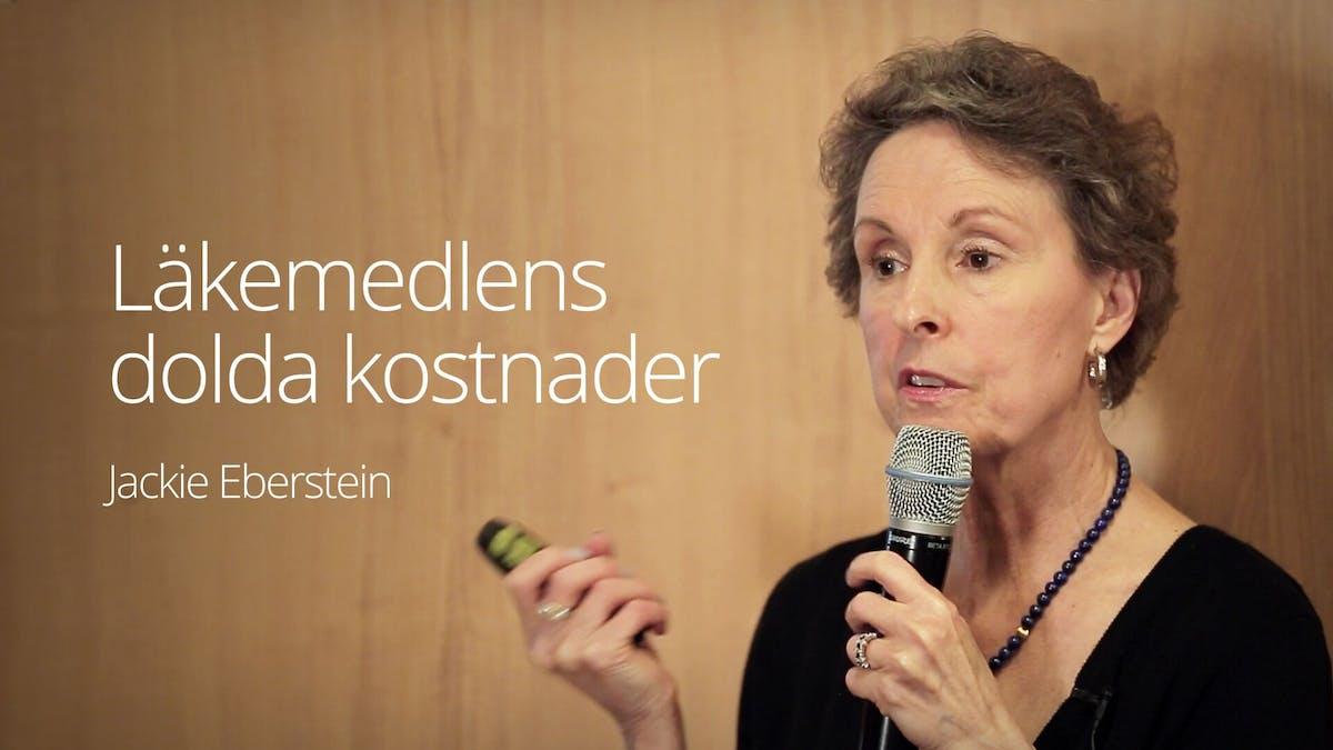 Läkemedlens dolda kostnader –Jackie Eberstein
