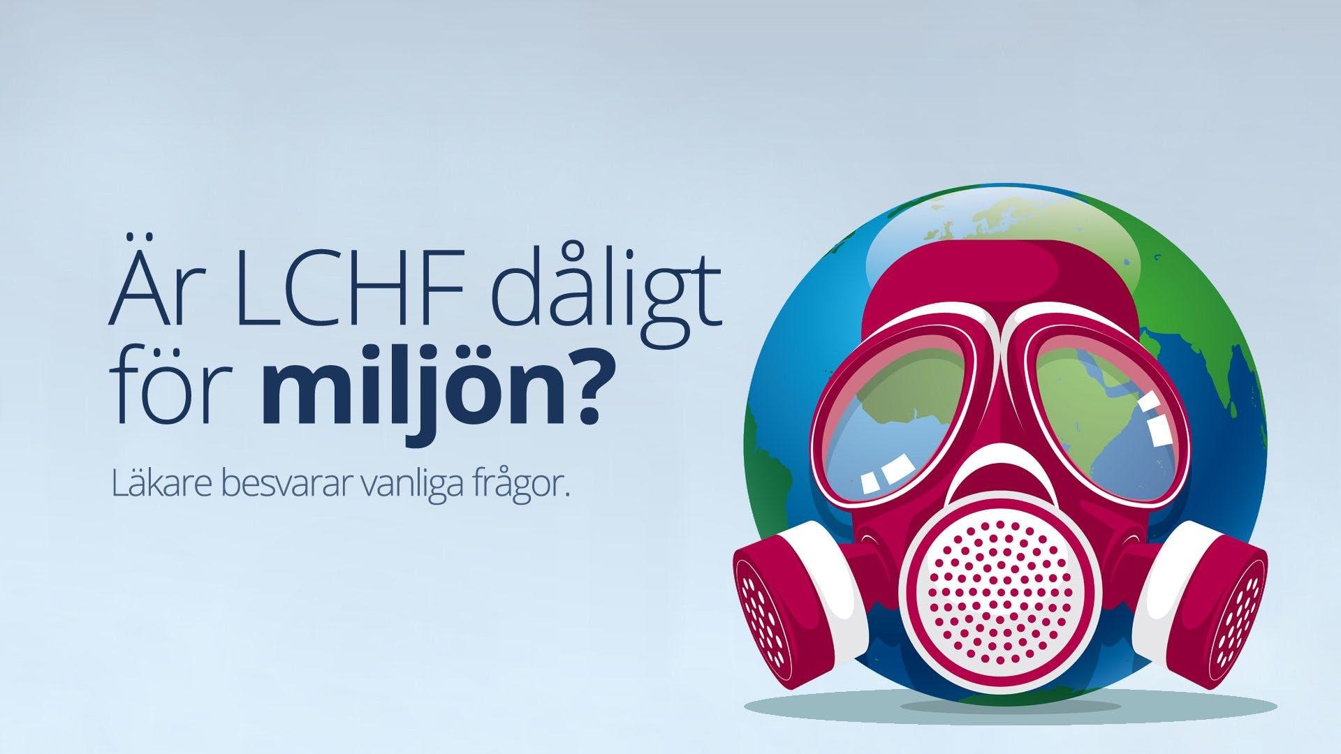 Är LCHF dåligt för miljön? Svar på vanliga frågor