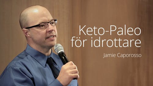 Jamie Caporosso - Keto Paleo for Athletes (LCC 2016)