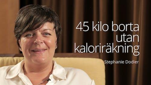 45 kilo borta utan kaloriräkning