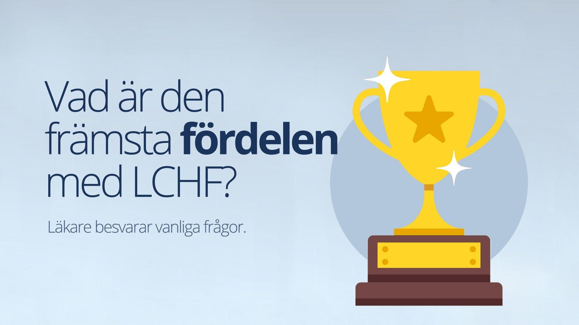 Vad är den främsta fördelen med LCHF?