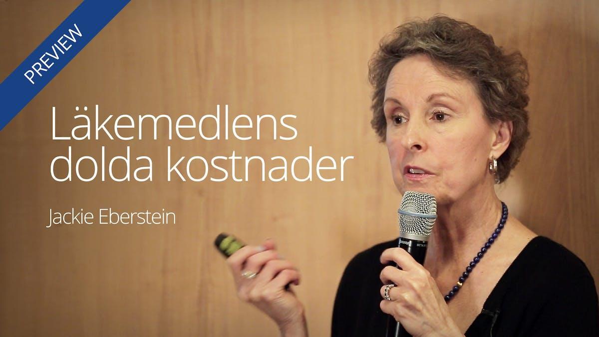 Läkemedlens dolda kostnader – Jackie Eberstein