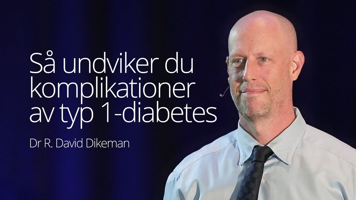 Så undviker du komplikationer av typ 1-diabetes – hela videon