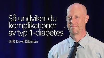 Så undviker du komplikationer från typ 1-diabetes –Dr. David Dikeman