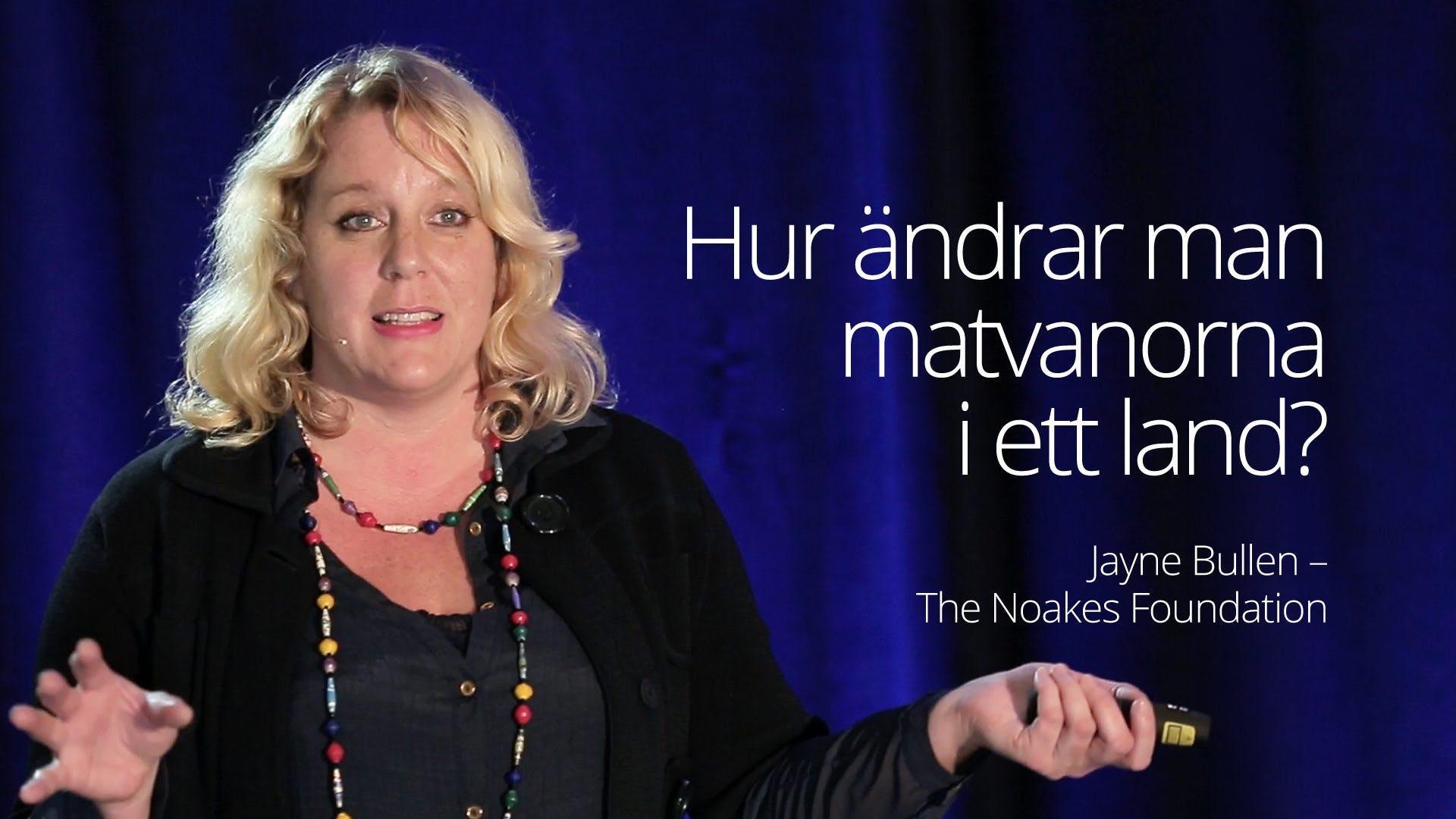 Jayne Bullen - Hur ändrar man matvanorna i ett land? Part 1 (SD 2016)