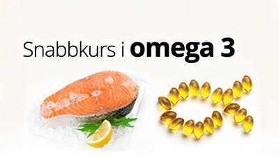 Snabbkurs i Omega 3