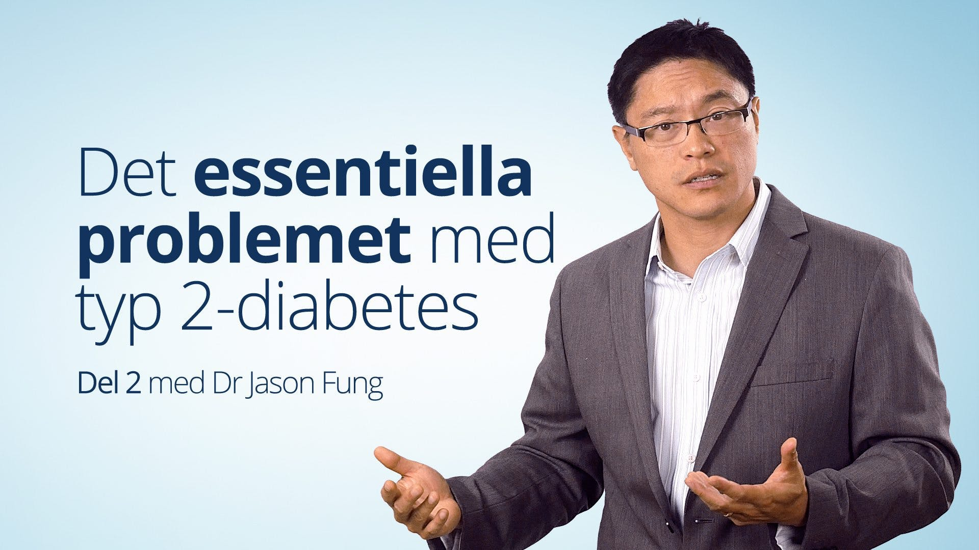 The Essential Problem with Type 2 Diabetes - Dr. Jason Fung