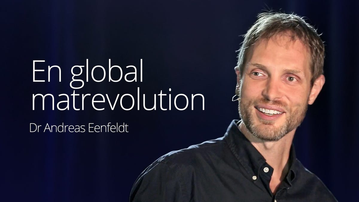 En global matrevolution – Andreas Eenfeldt
