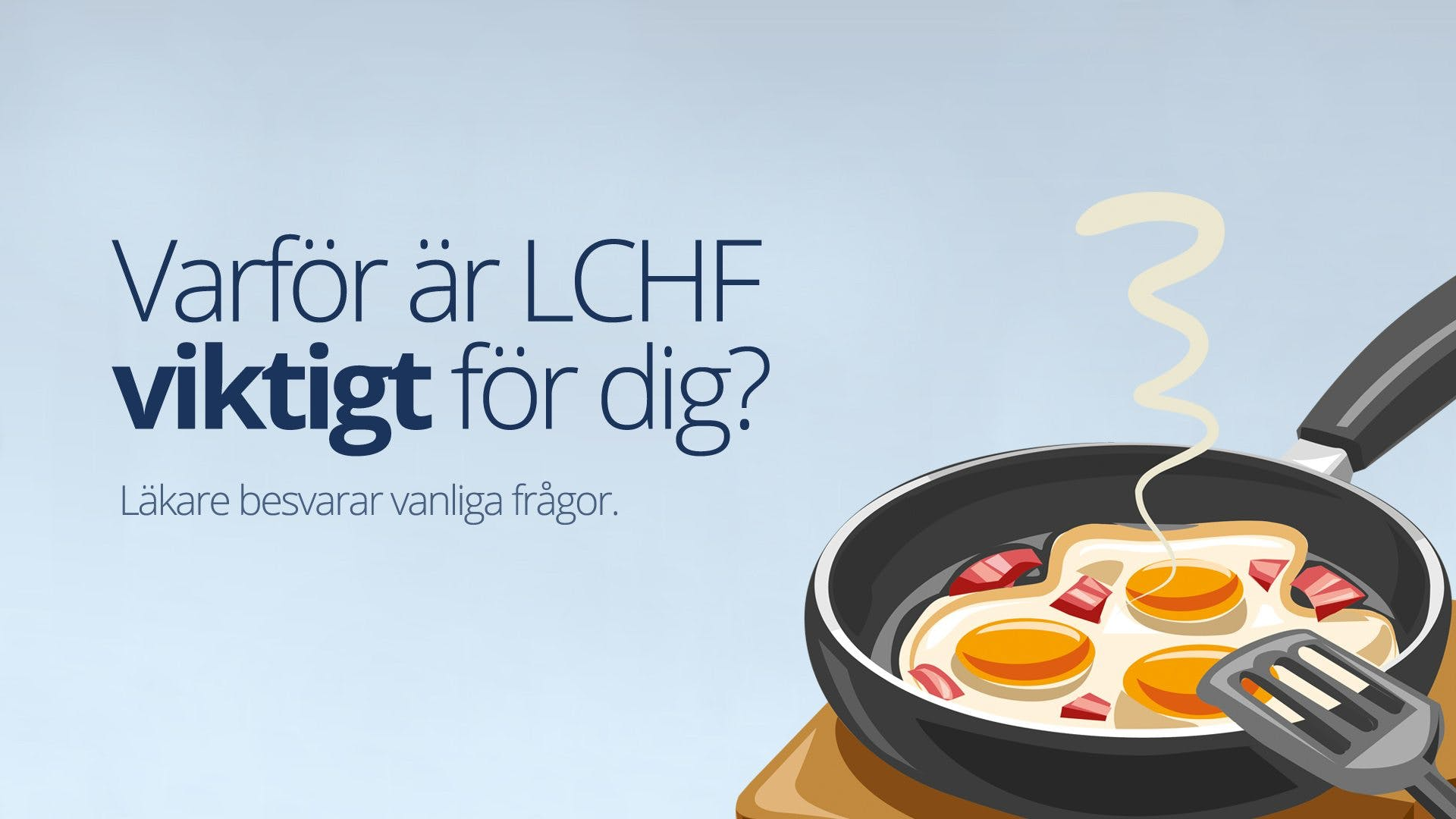 Varför är LCHF viktigt för dig? Svar på vanliga frågor