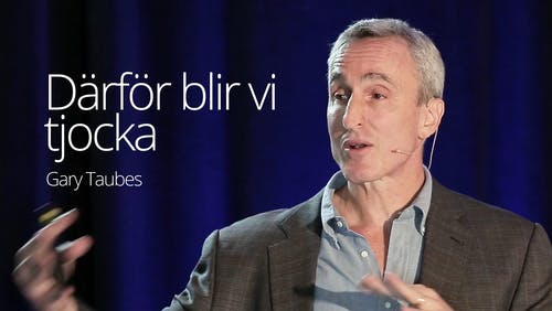 Gary Taubes - Why We Get Fat (SD 2016)