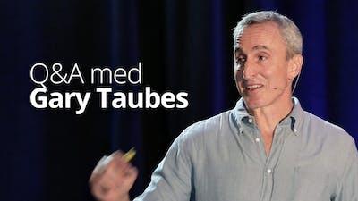 Q&A with Gary Taubes (SD 2016)