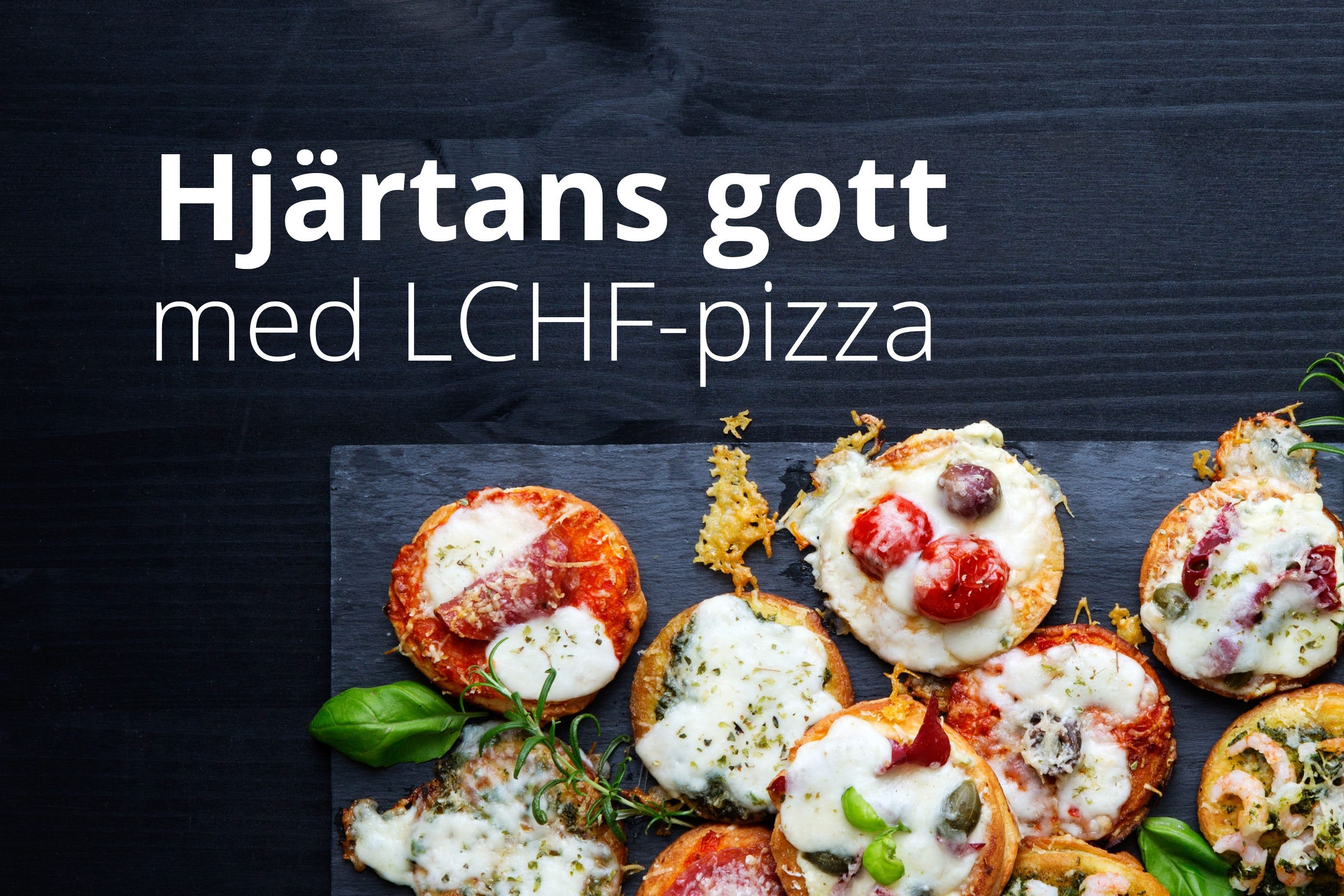 Hjärtans gott med LCHF-pizza