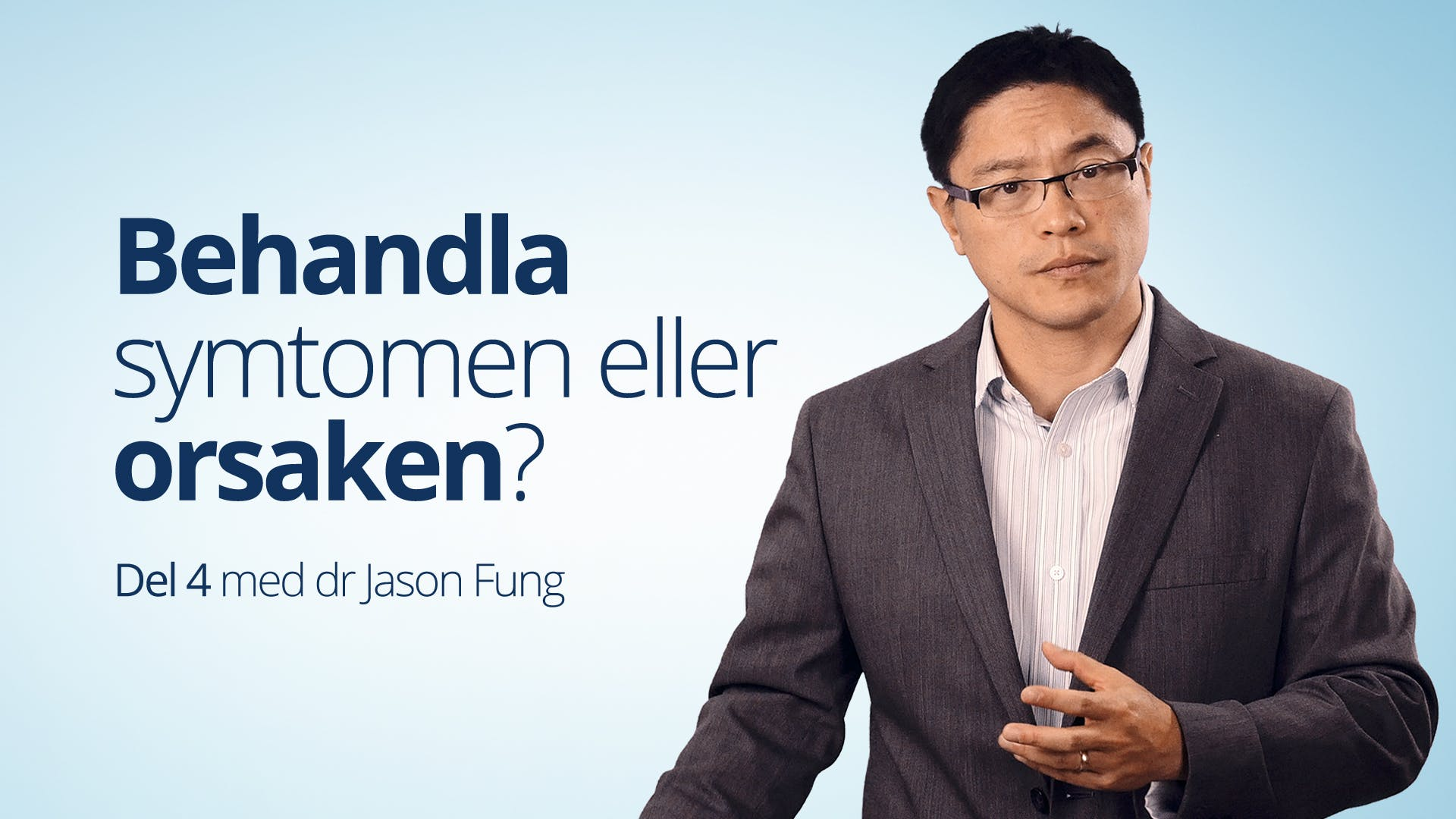 VIDEO: Treating the Symptoms or the Cause? - Part 4 of the diabetes course with Jason Fung