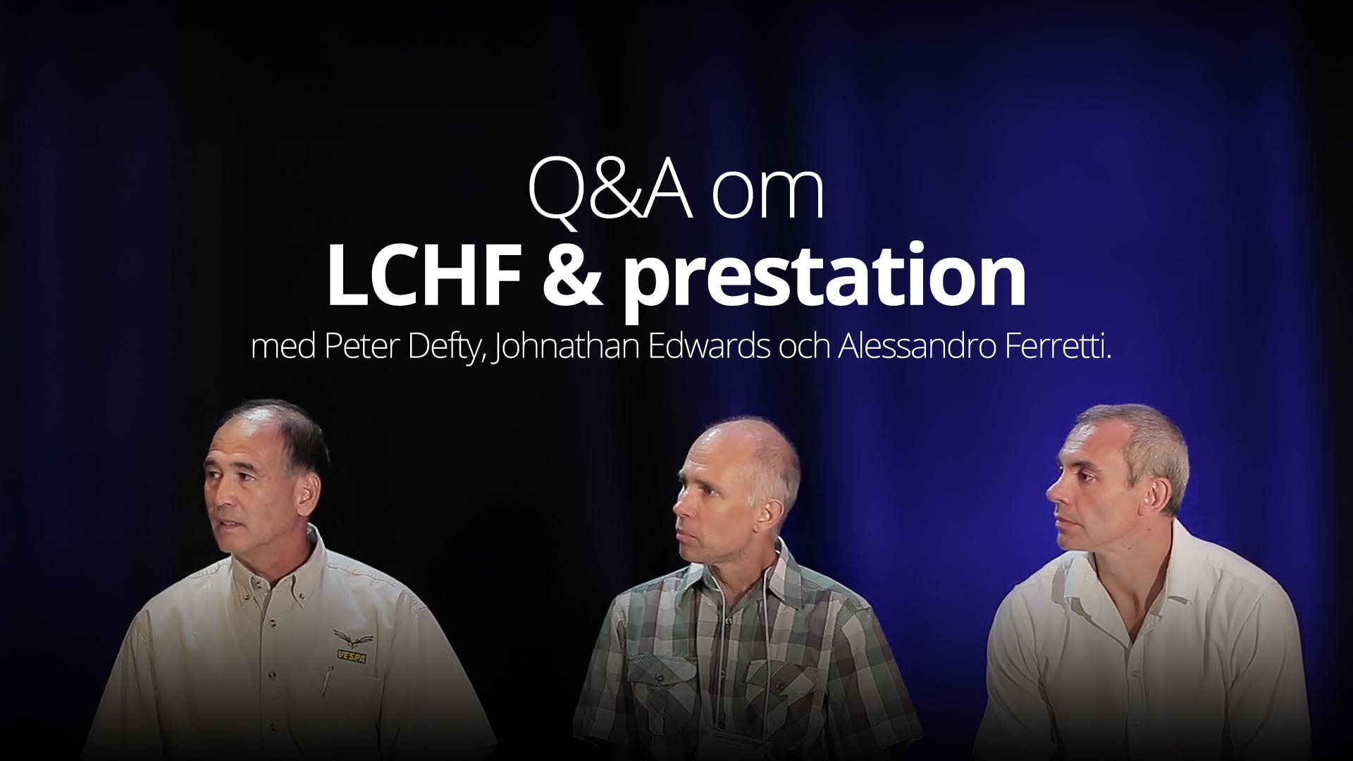 Q&A About Low Carb & Performance with Peter Defty, Jonathan Edwards and Alessandro Ferretti (SD 2016)